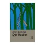Martin Prinz Der Räuber – Eine Rezension